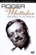 Roger Whittaker: Legends In Concert / Released 2002